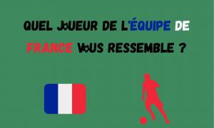 Quel joueur de l'équipe de France de football êtes-vous ?